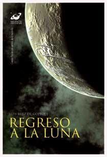 Regreso a la Luna - portada libro - gopegui - mrgorsky - espacio - ciencia ficcion
