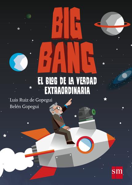 Big Bang, el blog de la verdad extraordinaria
